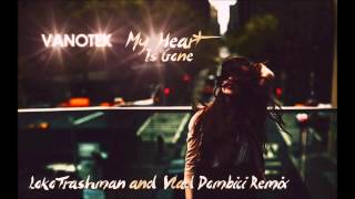 VANOTEK - My heart is gone (LOKOTRASHMAN &amp VLAD DOMBICI REMIX)