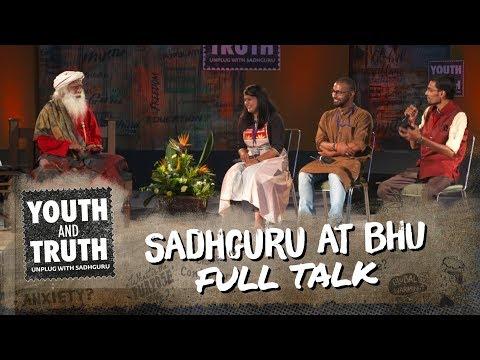 Sadhguru at BHU, Varanasi – Youth and Truth [Full Talk]