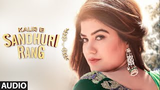 Sandhuri Rang: Kaur B (Full Audio Song) Laddi Gill | Fateh Shergill | Latest Punjabi Songs 2019