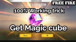 How to get Magic cube in free fire || Garena Free Fire Magic cube 100% working trick