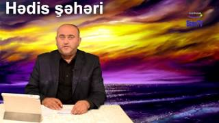 """""""Hədis şəhəri""""-İslamda valideyn haqqı -  Araz Mehrəli"""