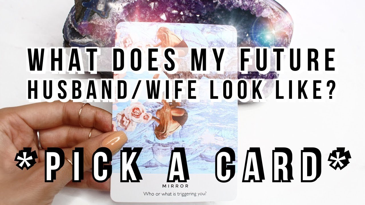 Pick A Card What Does Your Future Husbandwife Look Like Youtube