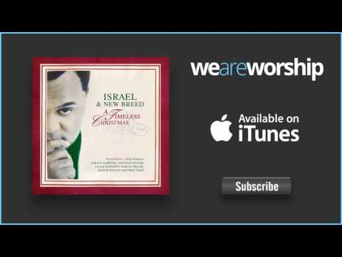 Israel \u0026 New Breed - We Wish You A Timeless Christmas
