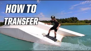 TRANSFERS - HOW TO - WAKEBOARDING