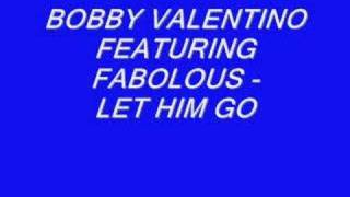 Watch Bobby Valentino Let Him Go video