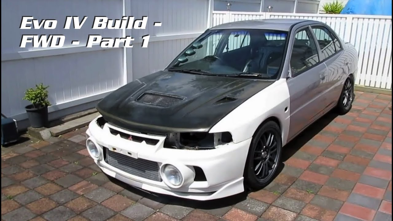 Evo IV Build - Front Wheel Drive - Part 1