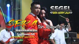 DUET PALING ROMANTIS GERLA DASI GINCU (GERRY & LALA ) OM SERA ANNIVERSARY XTREME MEDIA