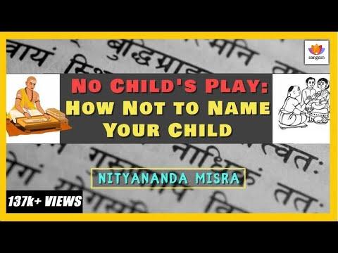 No Child's Play: How Not To Name Your Child | Nityananda Misra | Sanskrit Hindu Names | #SrijanTalks