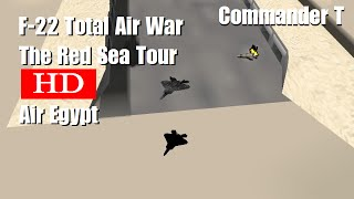 F22 Total Air War TAW Air Egypt 720HD [Episode 15]