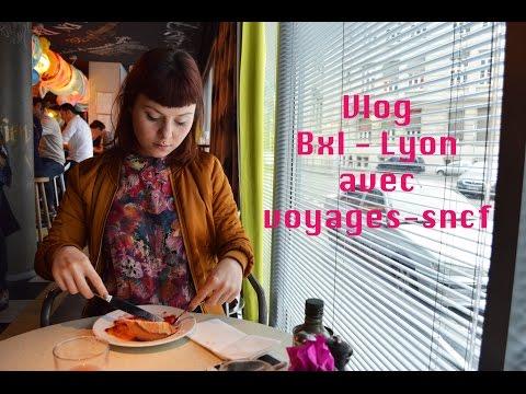 VLOG / Bruxelles Lyon avec voyages-sncf.com