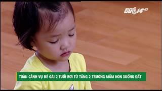 (VTC14)_Toàn cảnh vụ bé gái 2 tuổi rơi từ tầng 2 trường mầm non xuống đất