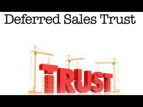 Deferred Sales Trust - Real Estate Investment Tips