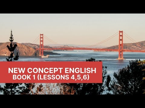 New Concept English - Book 1 - Lessons 4, 5, 6