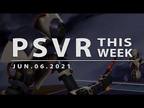 PSVR THIS WEEK | June 6, 2021
