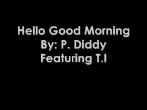 Hello Good Morning - P. Diddy Feat. T.I