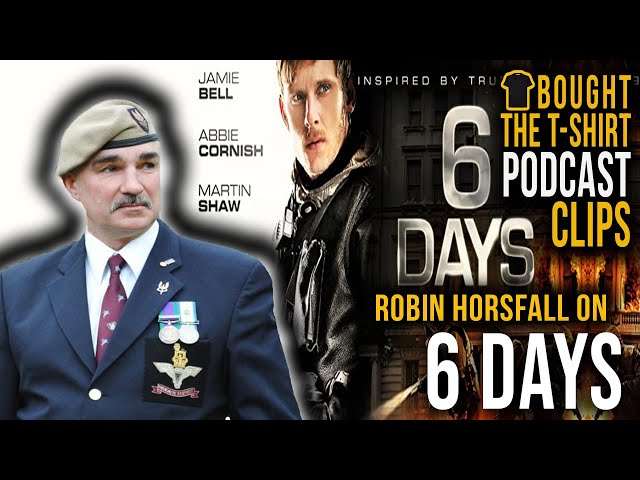 SAS Legend On '6 Days' Film | Robin Horsfall | Special Air Service | Podcast CLIPS