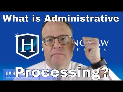 What Is Administrative Processing?