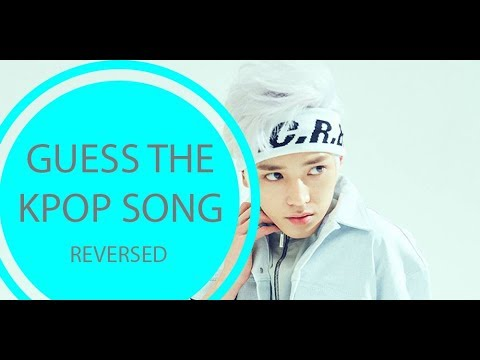 Guess the Kpop song - REVERSED