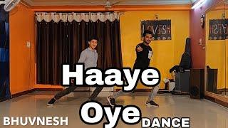 HAAYE OYE||dance choreography||melvin sir choreo ||bhuvnesh