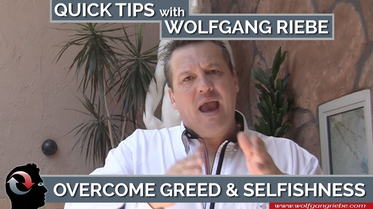 greed and selfishness Greed: how economic selfishness harms us all taming greed in favor of cooperation would benefit both individuals and society.