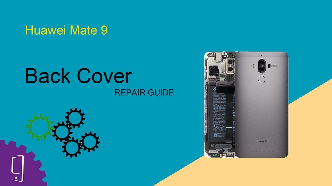 Huawei Mate 9 - Back Cover Repair Guide