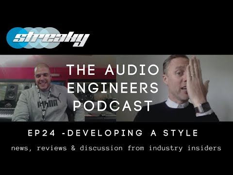 DEVELOPING YOUR SOUND FOR MIXING AND MASTERING - AUDIO ENGINEERS PODCAST EP24