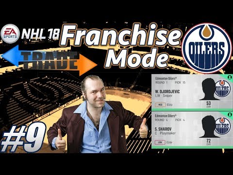 """NHL 18 Franchise Mode - Edmonton Oilers #9 """"DRAFT - Wheels, Deals, and STEALS!"""""""