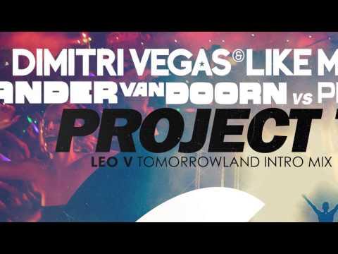 Dimitri Vegas & Like Mike vs Sander Van Doorn vs Pendulum - Project T (Tomorrowland Intro Mix)