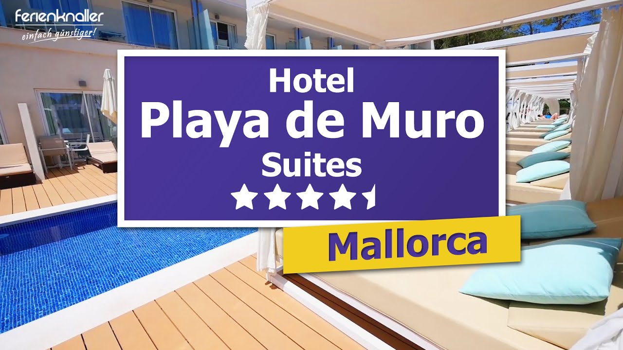 Playa De Muro Suites 4 5 Top Hotel In Playa De Muro Mallorca Youtube