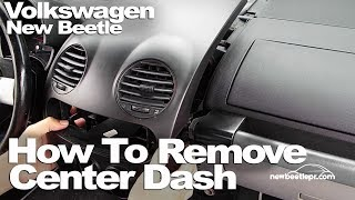New Beetle - How To Remove Center Dash