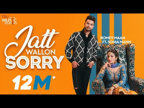 Jatt Wallon Sorry (Official Video) | Romey Maan | Sonia Mann | Latest Punjabi Songs 2019| Sorry Song