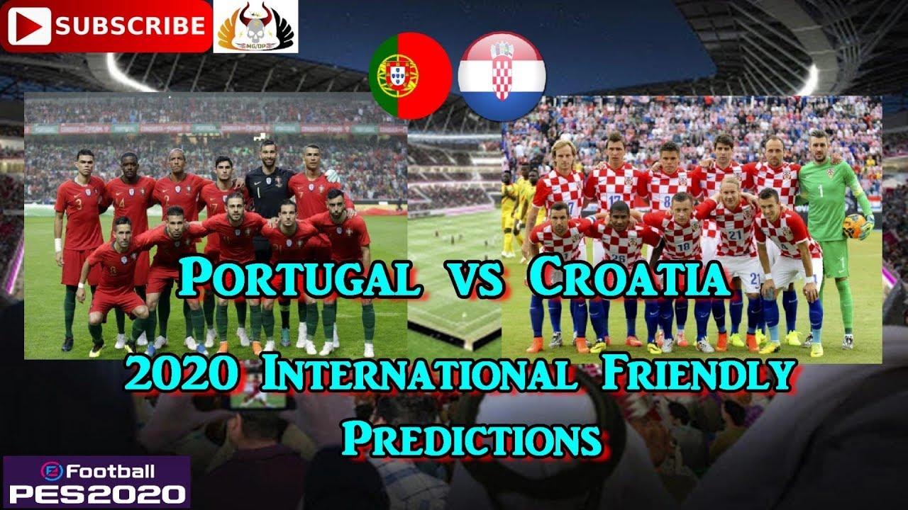 Portugal Vs Croatia International Friendly 2020 Predictions Efootball Pes 2020 Youtube