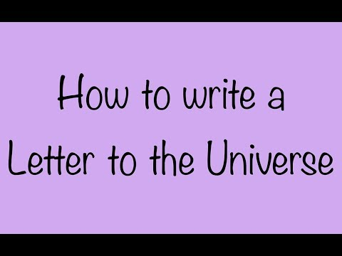 How to write a letter to the Universe