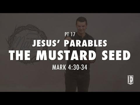 THE MUSTARD SEED - JESUS' PARABLES: Mark 4:30-34