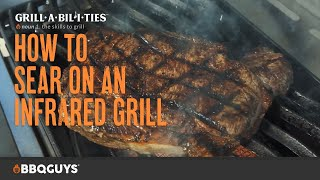 How to Sear on an Infrared Grill | How to Grill with Grillabilities from BBQGuys