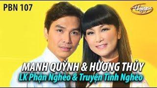 Hương Thủy & Mạnh Quỳnh - LK Phận Nghèo & Truyện Tình Nghèo   PBN 107