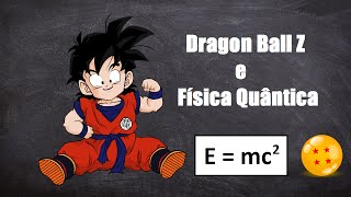 Dragon Ball Z e Física Relativística