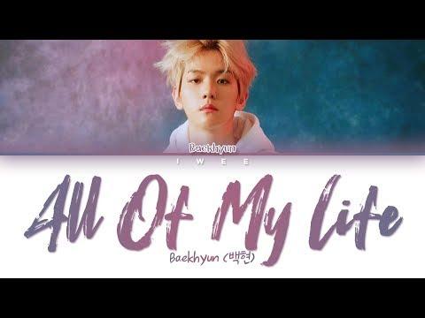 Baekhyun (백현) – All Of My Life (Cover) (Han|Rom|Eng) Color Coded Lyrics/한국어 가사