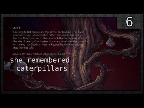 [she remembered caterpillars] Act 6