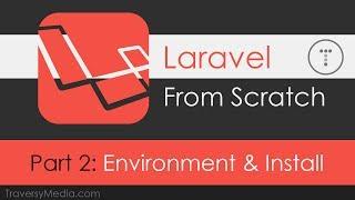 Laravel From Scratch [Part 2] - Environment Setup & Laravel Installation