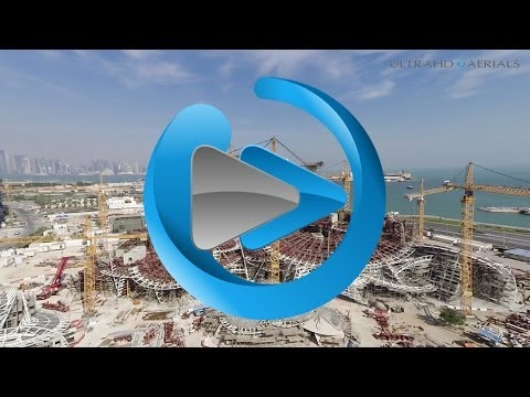 UltraHD Aerials Qatar National Museum Project Doha Sneak Peek