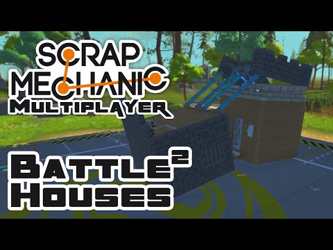 Battle Houses, Part 2 - Let's Play Scrap Mechanic - Gameplay