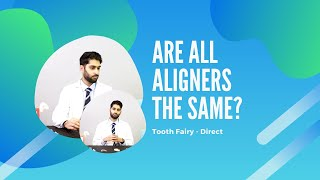 Are all invisible aligners the same?
