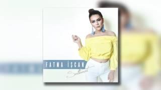 Fatma İşcan - Saltanat