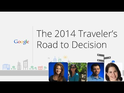 Google Presents: The 2014 Traveler's Road to Decision Hangout on Air