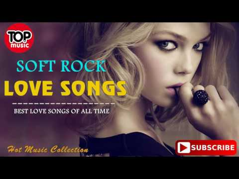 Top 100 Greatest Soft Rock Love Songs - Best Soft Rock Love Songs Of All Time