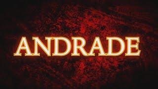 Andrade Entrance Video