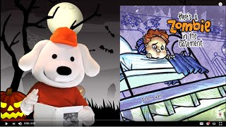 Storytime Pup Children's Book Read Aloud: There's a Zombie In The Basement. Stories for Kids.