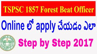 tspsc forest beat officer apply process online step by step 2017|tspsc FBO apply process