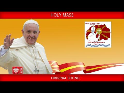 Pope Francis - Skopje - Holy Mass 2019-05-07